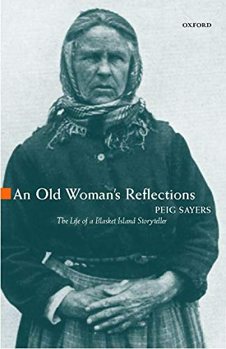 An Old Woman's Reflections (Oxford Paperbacks) (0192812394) by Peig Sayers