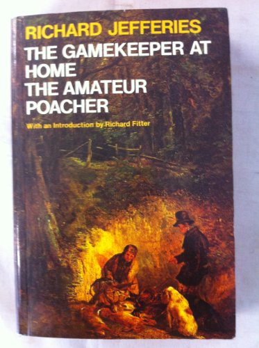 The Gamekeeper at Home and The Amateur: Jefferies, Richard