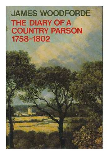 The Diary of a Country Parson, 1758-1802: Selections (Oxford Paperbacks)