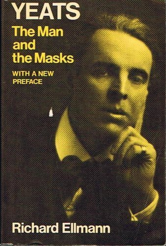 Yeats: The Man and the Masks (Oxford Paperbacks): Richard Ellmann