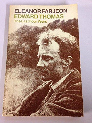 9780192812766: Edward Thomas: The Last Four Years (Oxford Paperbacks)