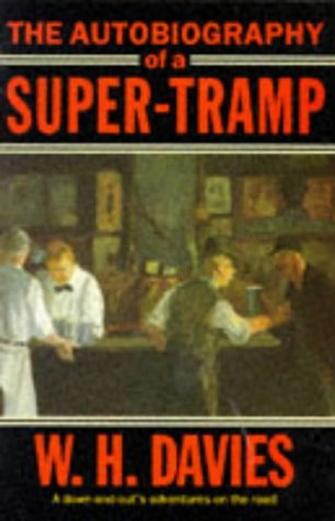 The Autobiography of a Super Tramp (Oxford: Davies, W. H.