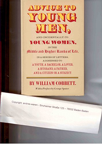 9780192812971: Advice to Young Men and (Incidentally) to Young Women, in the Middle and Higher Ranks of Life