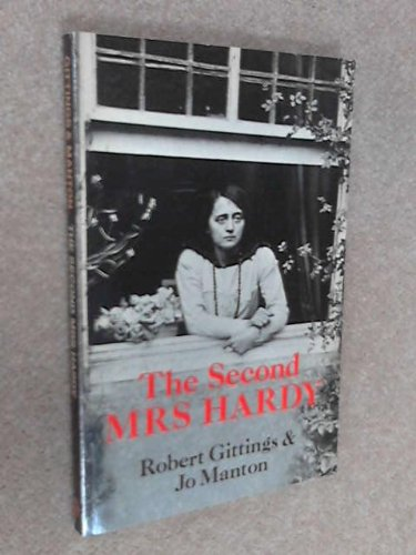 The Second Mrs Hardy: Gittings, Robert; Manton, Jo