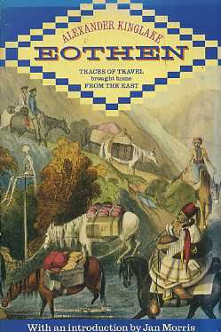 Eothen: Traces of Travel Brought Home from: Kinglake, Alexander