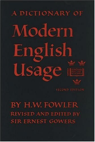 A Dictionary of Modern English Usage.