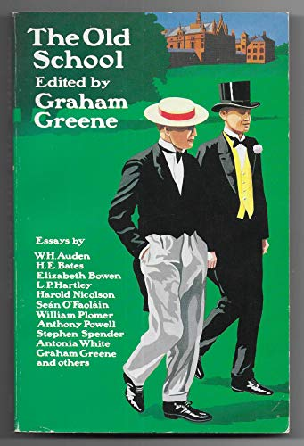 The Old School: Essays by Divers Hands: Greene, Graham (editor)