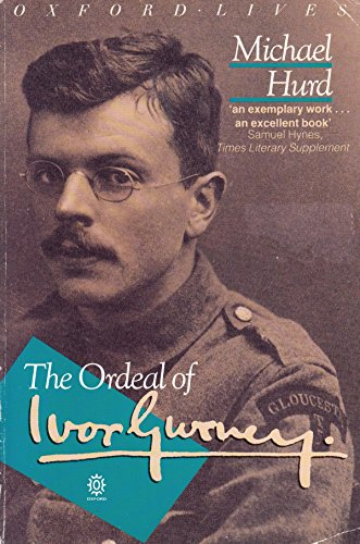 The Ordeal of Ivor Gurney (Oxford Paperbacks): Hurd, Michael