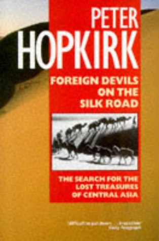 9780192814876: Foreign Devils on the Silk Road: The Search for Lost Cities and Treasures of Chinese Central Asia (Oxford Paperbacks)