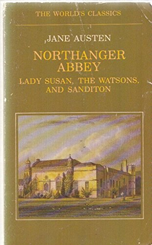 9780192815255: Northanger Abbey, Lady Susan, The Watsons and Sanditon (The World's Classics)