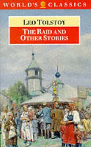 The Raid and Other Stories (World's Classics): Leo Tolstoy; Translator-Louise