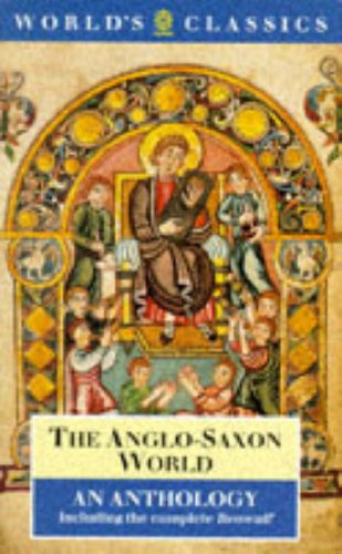 9780192816320: The Anglo-Saxon World: An Anthology (The World's Classics)