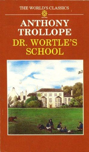 Dr. Wortle's School (The World's Classics): Trollope, Anthony