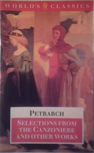 Selections from the Canzoniere and Other Works (The World's Classics) (0192817078) by Francesco Petrarch