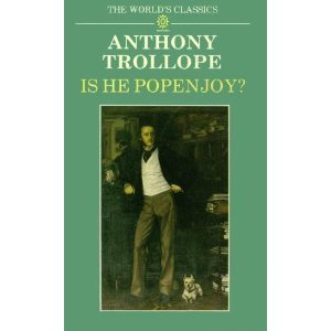 Is He Popenjoy? (The World's Classics): Anthony Trollope
