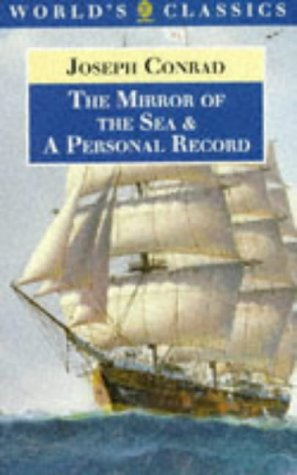 9780192817297: The Mirror of the Sea and A Personal Record (The World's Classics)