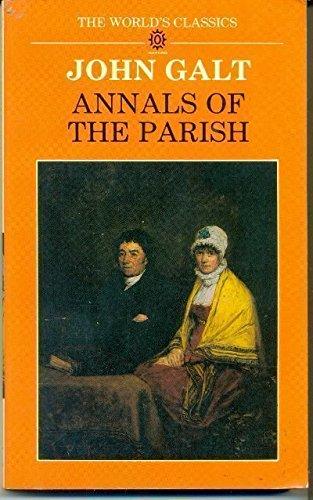 Annals of the Parish (The World's Classics): John Galt
