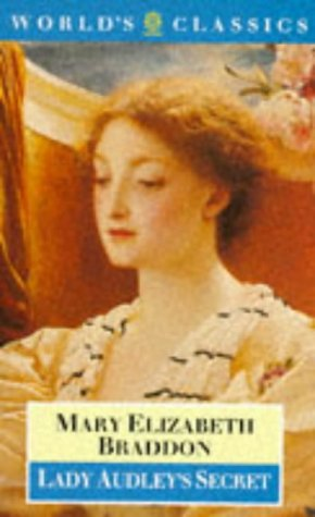 Lady Audley's Secret (Oxford World's Classics): M. E. Braddon,