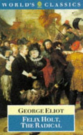 9780192817815: Felix Holt, the Radical (World's Classics S.)