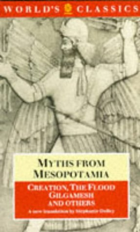 9780192817891: Myths from Mesopotamia: Creation, the Flood, Gilgamesh, and Others (World's Classics)