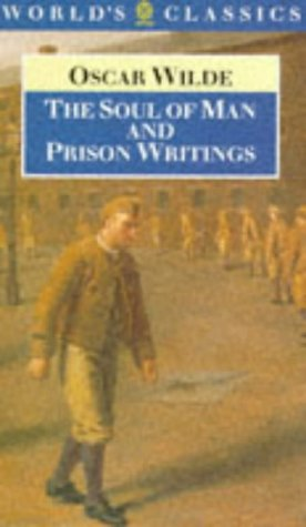 Soul of Man and Prison Writings, The - The World's Classics