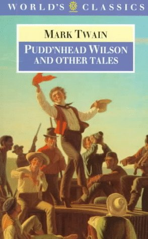 9780192818065: Pudd'nhead Wilson and Other Tales: Those Extraordinary Twins, The Man that Corrupted Hadleyburg (The World's Classics)