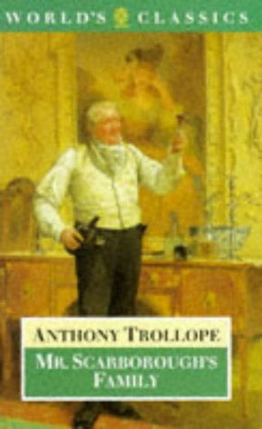 Mr. Scarborough's Family (The World's Classics): Trollope, Anthony