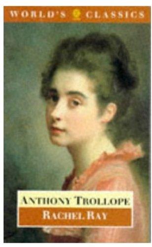 Rachel Ray (World's Classics): Anthony Trollope, P.D.
