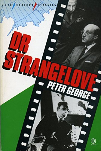 9780192818409: Dr. Strangelove, Or, How I Learned to Stop Worrying and Love the Bomb (Twentieth-Century Classics)