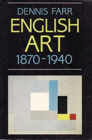 9780192818553: English Art 1870-1940 (Oxford History of English Art)