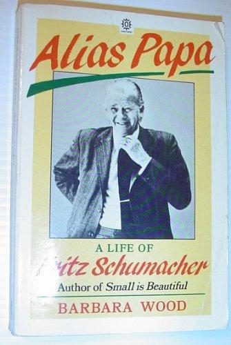9780192818812: Alias Papa: A Life of Fritz Schumacher (Oxford Paperbacks)