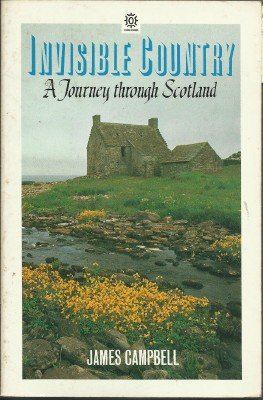 Invisible Country: Journey Through Scotland (Oxford Paperbacks) (0192818910) by James Campbell