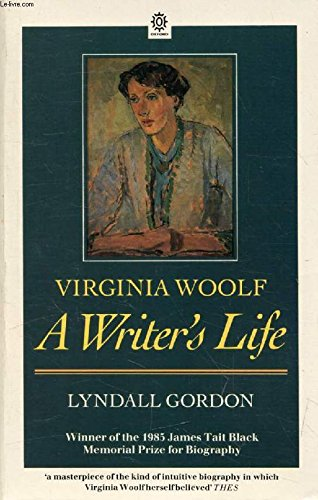 Virginia Woolf, a Writer's Life (Oxford Paperbacks) (0192819070) by Lyndall Gordon