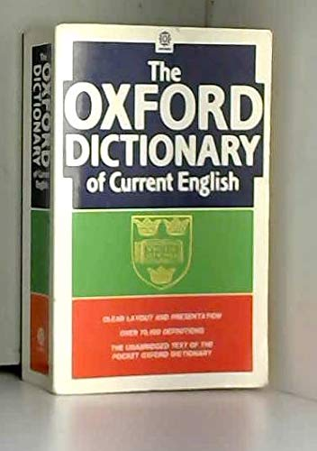 The Oxford Dictionary of Current English: Edited By R.