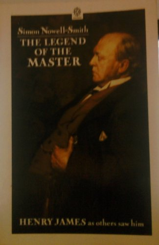 9780192819215: The Legend of the Master: Henry James as Others Saw Him