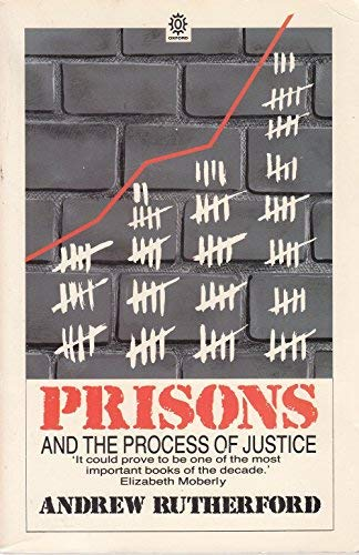 Prisons and the Process of Justice (Oxford Paperbacks): Andrew Rutherford