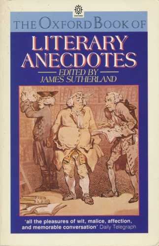 9780192819369: The Oxford Book of Literary Anecdotes (Oxford paperbacks)