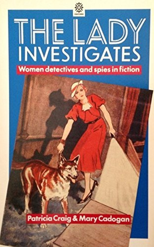 9780192819383: The Lady Investigates: Women Detectives and Spies in Fiction (Oxford Paperbacks)