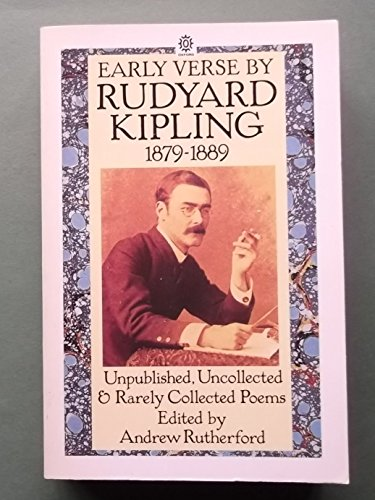 9780192819895: Early Verse by Rudyard Kipling 1879-1889: Unpublished, Uncollected, and Rarely Collected Poems (Oxford Paperbacks)