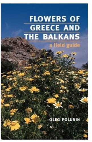 9780192819987: Flowers of Greece and the Balkans: A Field Guide