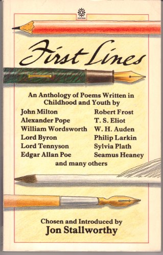 First Lines : An Anthology of Poems: Stallworthy, Jon {Chosen