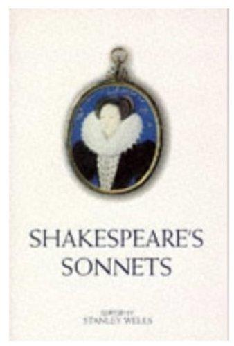 Shakespeare's Sonnets. Ed. Stanley Wells.: Shakespeare, William ; Wells, Stanley