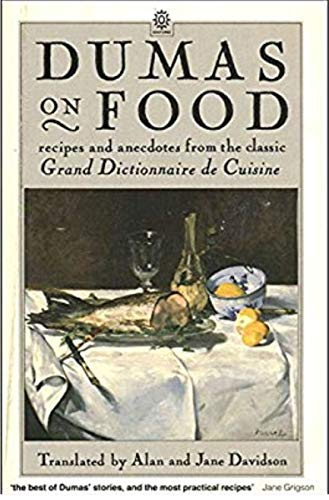 9780192820402: Dumas on Food: (Selections from Le Grand Dictionnaire de Cuisine by Alexandre Dumas père)