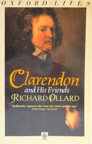 Clarendon and His Friends (Oxford lives): Ollard, Richard Lawrence