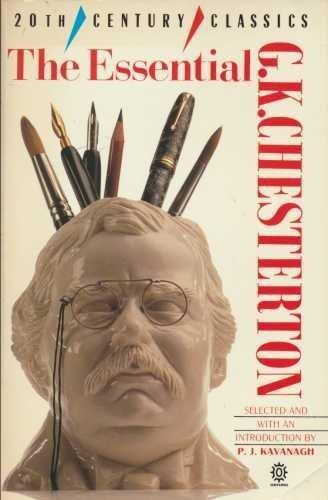 Essential G K Chesterton (Twentieth-Century Classics): Chesterton, G. K.