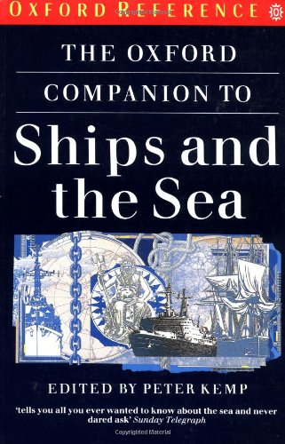 The Oxford Companion to Ships and the: Peter Kemp Kemp