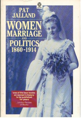 9780192820877: Women, Marriage, and Politics, 1860-1914 (Oxford paperbacks)
