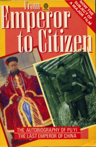 From Emperor to Citizen: The Autobiography of: Puyi, Aisin-Gioro Pu