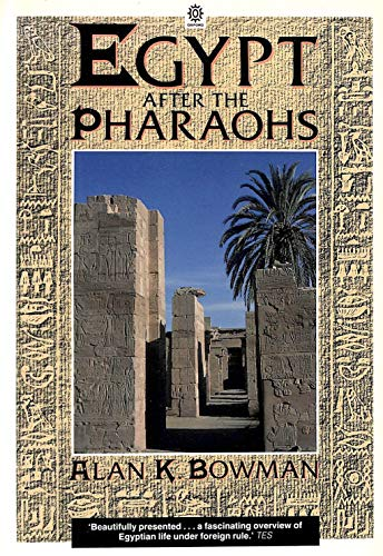 9780192821041: Egypt After the Pharaohs: 332 B.C.-A.D.642