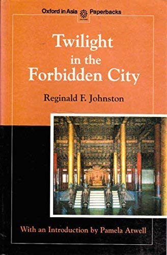 9780192821058: Twilight in the Forbidden City (Oxford in Asia Paperbacks)